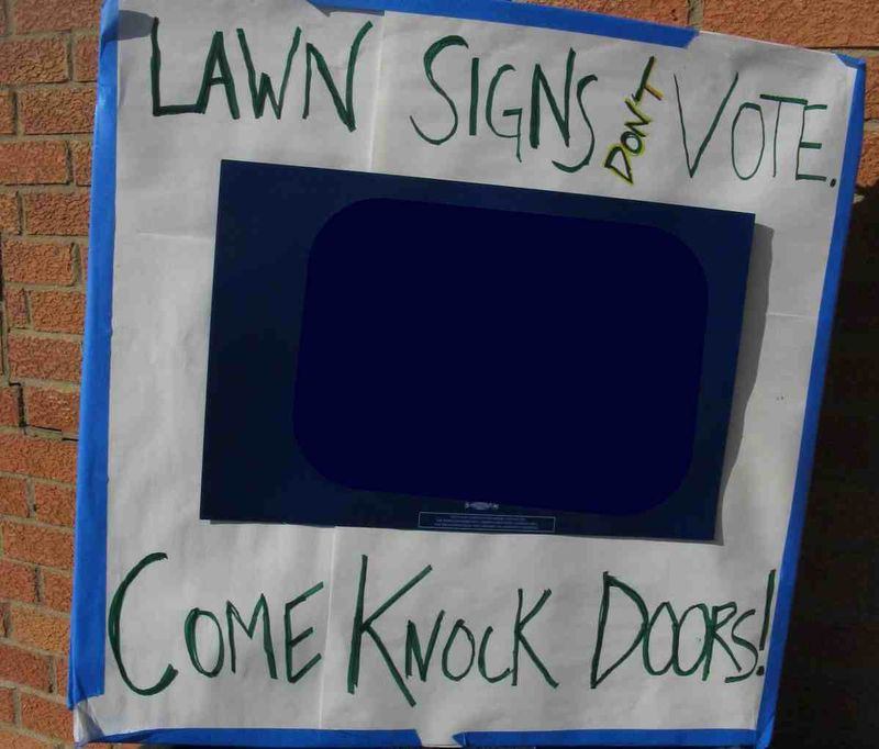 Lawn signs don't vote